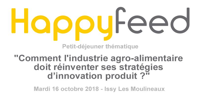 """Hapyfeed - Petit-déjeuner : """"Comment l'industrie agro-alimentaire doit réinventer ses stratégies d'innovation produit ?"""""""