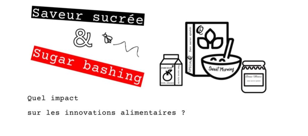 Capture d'écran 2018 12 27 à 10.16.39 - Saveur sucrée et sugar bashing : quel impact sur les innovations alimentaires