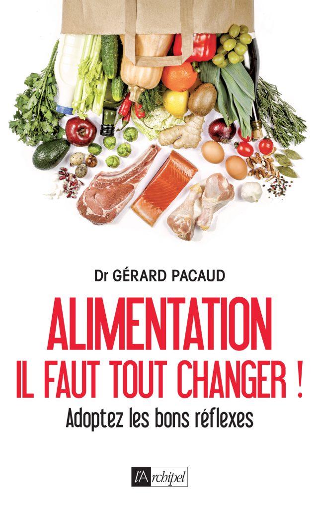 PACAUD ALIMENTATION IL FAUT TOUT CHANGER 640x1024 - Alimentation, il faut tout changer ! Livre du Dr Gérard Pacaud