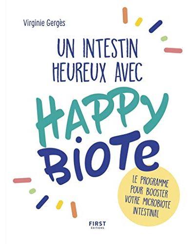 Un intestin heureux avec Happybiote le programme pour booster votre microbiote intestinal - Un intestin heureux avec Happybiote