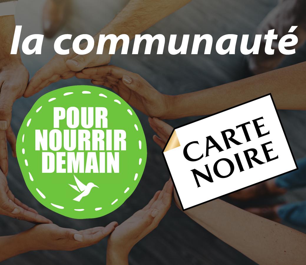 cartenoire - Carte Noire rejoint la Communauté Pour nourrir demain