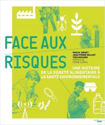 9782749161914ORI - « Face aux risques », une histoire de la sûreté alimentaire à la santé environnementale