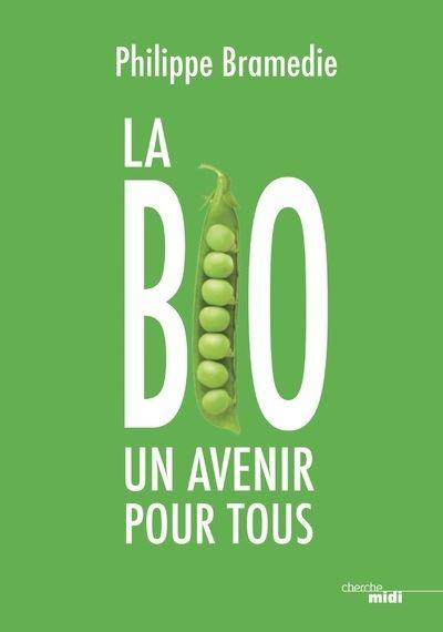 La Bio un avenir pour tous - La bio, un avenir pour tous