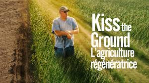 Unknown - Kiss the Ground, l'agriculture régénératrice
