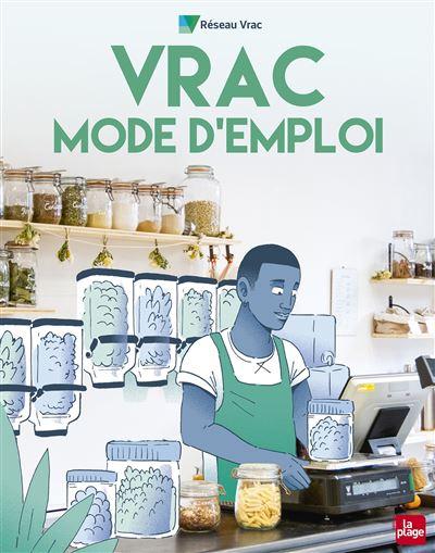 """Vrac Mode d emploi - """"Vrac Mode d'emploi"""", le livre conseil de Réseau Vrac"""