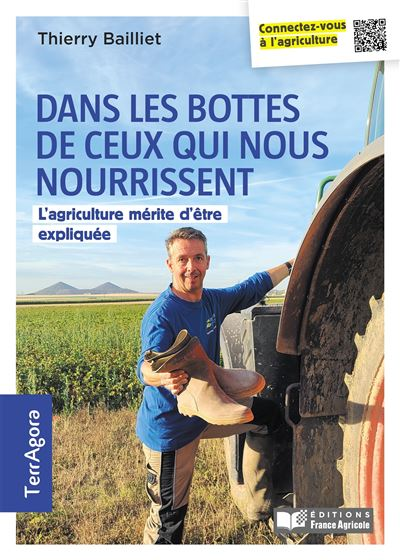 Dans les bottes de ceux qui vous nourrient - Dans les bottes de ceux qui nous nourrissent, l'agriculture mérite d'être expliquée
