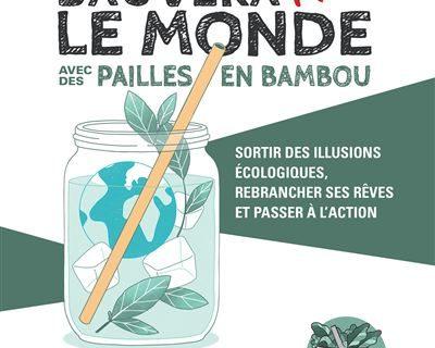 On ne sauvera pas le monde avec des pailles en bambou 400x320 - On ne sauvera pas le monde avec des pailles en bambou