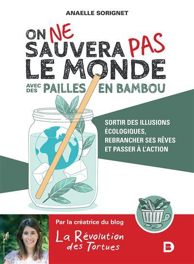 On ne sauvera pas le monde avec des pailles en bambou - On ne sauvera pas le monde avec des pailles en bambou