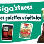 1606922046456 150x150 - Les Siga'stuces : les galettes végétales, c'est végétarien donc c'est bon pour la santé ?